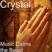 Music Calms the Beast by Crystal