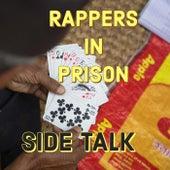 Side Talk by Rappers in Prison