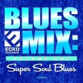 Blues Mix: Super Soul Blues by Various Artists