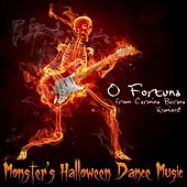 O Fortuna from Carmina Burana By Carl Orff - Halloween Dance Remix By Tom Rossi by Monster's Hallowen Dance Music