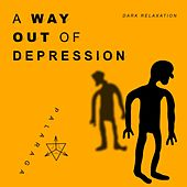 A Way Out of Depression (Dark Relaxation) by Palaraga
