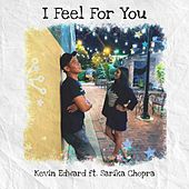 I Feel for You by Kevin Edward