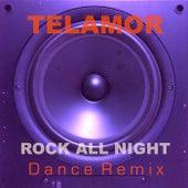 Rock All Night (Dance Remix) von Telamor