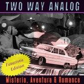 Misterio, Aventura & Romance (Futuristic Edition) de Two Way Analog