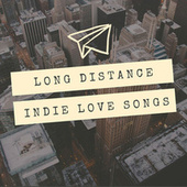 Long Distance Indie Love Songs di Various Artists