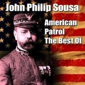 American Patrol - The Best Of de John Philip Sousa