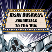Risky Business - Soundtrack to the '80s de Various Artists