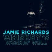 Whiskey's Workin' Well de Jamie Richards