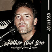 Father And Son (Unplugged Piano & Voice) [Cover] by John Toso