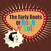 The Early Roots Of Rock N' Roll von Various Artists
