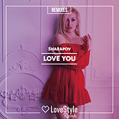 Love You (Remixes) by Sharapov