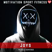 Joys (Workout EDM Mix) de Motivation Sport Fitness