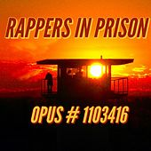 Opus# 1103416 by Rappers in Prison