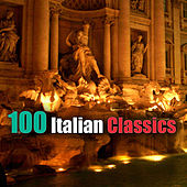 100 Italian Classics di Various Artists