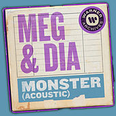 Monster (Acoustic) by Meg & Dia