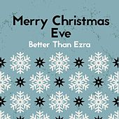 Merry Christmas Eve by Better Than Ezra