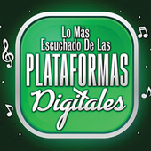 Lo Mas Escuchado De Las Plataformas Digitales de Various Artists