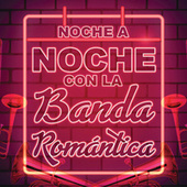 Noche A Noche Con La Banda Romántica by Various Artists