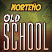 Norteño Old School de Various Artists