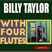 Billy Taylor with Four Flutes (Album of 1959) de Billy Taylor