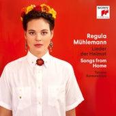 Lieder der Heimat / Songs from Home von Regula Mühlemann