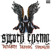 Integrity Defines Strength by Sworn Enemy