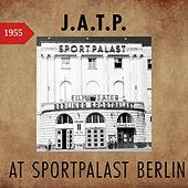 Jatp at Sportpalast, Berlin 1955 by JATP All Stars, Buddy De Franco Quartet, Oscar Peterson Quartet