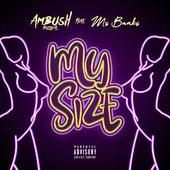 My Size (feat. Ms Banks) von Ambush Buzzworl