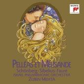 Schoenberg & Sibelius & Fauré: Pelléas et Mélisandre by Zubin Mehta