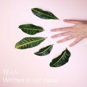 Written in Our Name von Tela