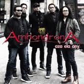 Aza Ela Any by Ambondrona