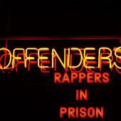 Offenders by Rappers in Prison