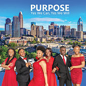 Yes We Can, Yes We Will de Purpose