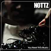 You Need This Music by Nottz
