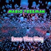Love This Way de Mario Freeman