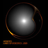 Laws Of Robotics : 2020 by I-Robots