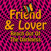 Reach Out Of The Darkness (Re-Recorded / Remastered) by Friend And Lover