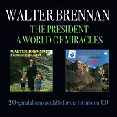 The President/A World of Miracles by Walter Brennan