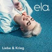 Liebe & Krieg von Ela
