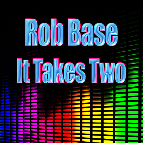 It Takes Two (Re-Recorded / Remastered) by Rob Base and DJ E-Z Rock
