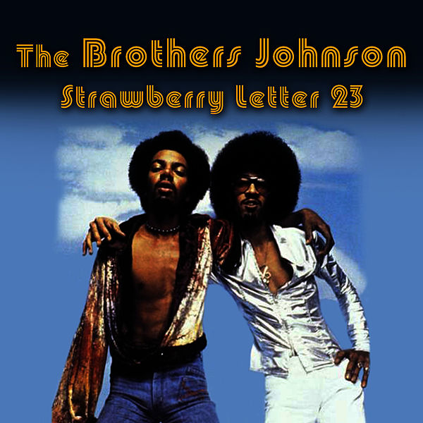 brothers johnson strawberry letter 23 strawberry letter 23 re recorded remastered single 20685
