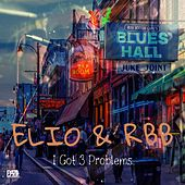 I Got 3 Problems by Elio