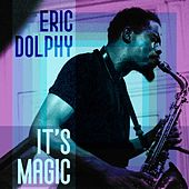 It's Magic von Eric Dolphy