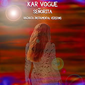 Señorita (Bachata Instrumental Versions) by Kar Vogue