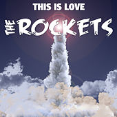 This Is Love von The Rockets