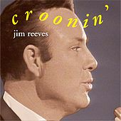 Jim Reeves Croonin' by Jim Reeves