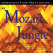 Selections from Mozart in the Jungle, Volume 16, Season 2, Episode 9 von Various Artists