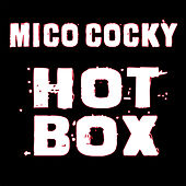 Hot Box by Mico Cocky