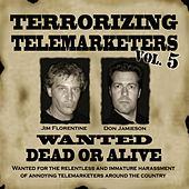 Terrorizing Telemarketers 5 by Jim Florentine