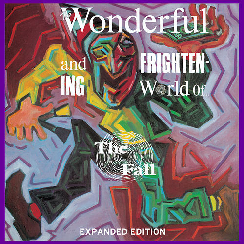 The Wonderful And Frightening World Of The Fall (Omnibus Edition) by The Fall